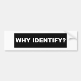 Why Identify black Bumper Sticker