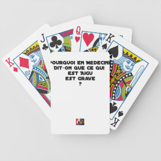 WHY IN MEDICINE HE SAYS THAT WHAT IS ACUTE BICYCLE PLAYING CARDS