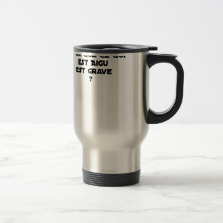 WHY IN MEDICINE HE SAYS THAT WHAT IS ACUTE TRAVEL MUG