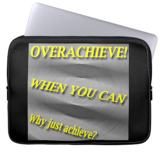 Why Just Achieve? When You Can Overachieve! Blur Laptop Sleeve