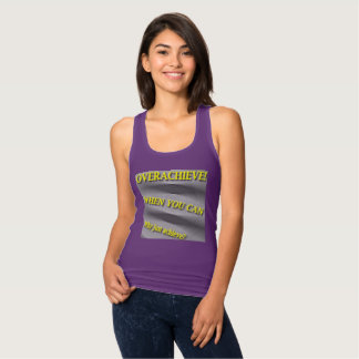 Why Just Achieve? When You Can Overachieve! Blur Tank Top