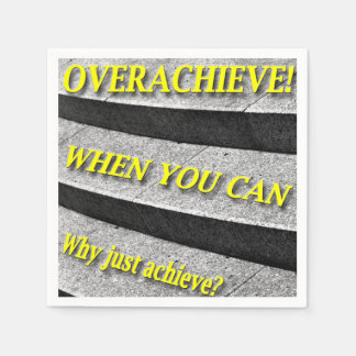 Why Just Achieve? When You Can Overachieve! Stairs Paper Napkin