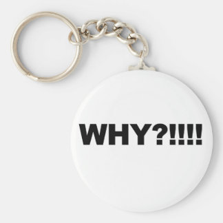 WHY?!!! KEYCHAIN