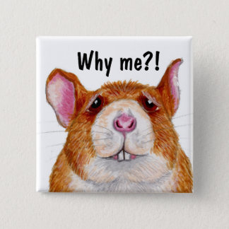 why me?! rat badge 2 inch square button