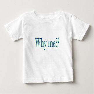 why me?? tee shirt