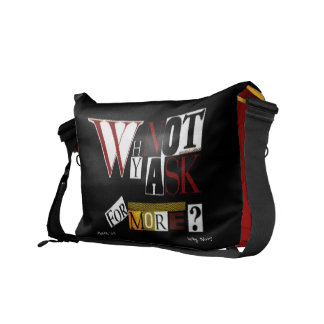 Why Not Ask For More? Courier Bag