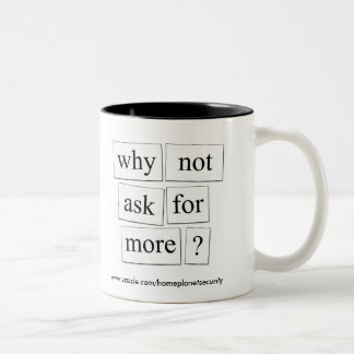 why not ask for more? Two-Tone coffee mug