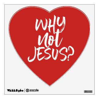 Why Not Jesus? Wall Sticker