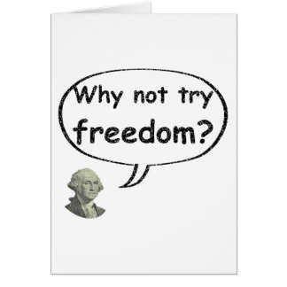 Why not try freedom? card