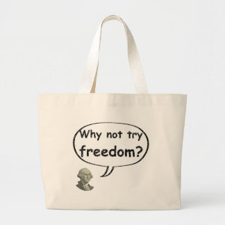Why not try freedom? large tote bag