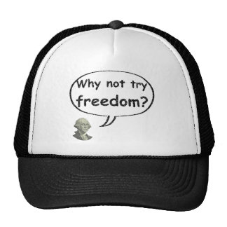 Why not try freedom? trucker hat