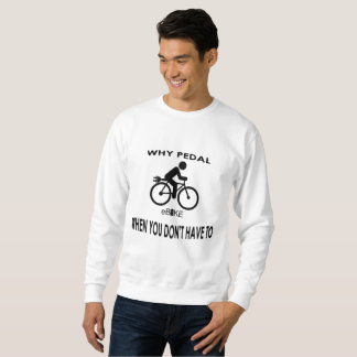 """""""Why pedal"""" sweatshirts for men"""