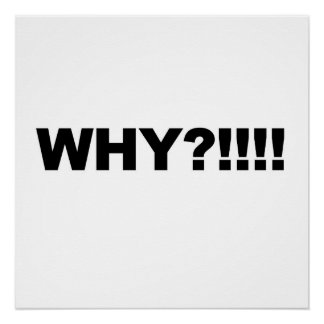 Why?!!! Poster