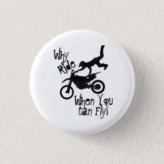 Why Ride? 1 Inch Round Button
