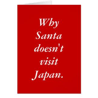 Why Santa doesn't visit Japan. Card