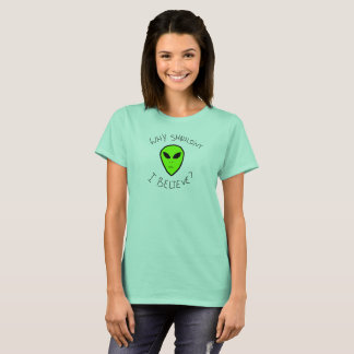 WHY SHOULDN'T I BELIEVE? T-Shirt