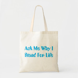 Why Stand For Life Tote Bag