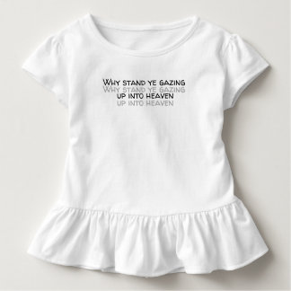 Why stand ye gazing up into heaven toddler t-shirt