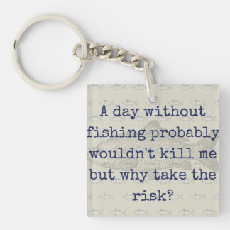 """Why take the risk? Carp fishing keyring"" Double-Sided Square Acrylic Keychain"