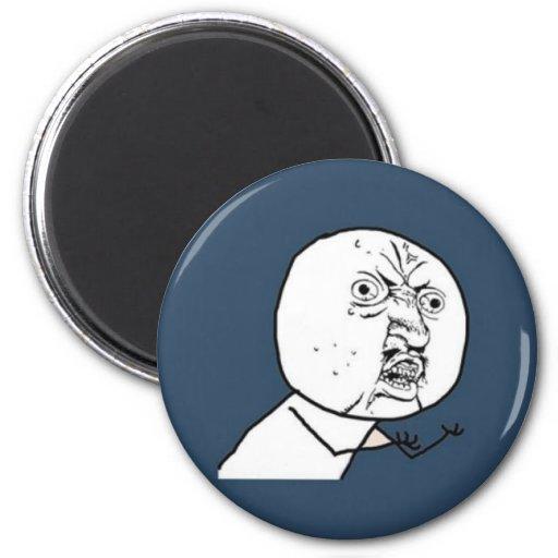 Why u no magnets