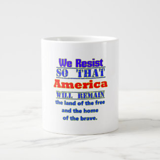 Why We Resist. For Amerca Large Coffee Mug