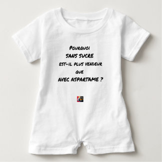 WHY WITHOUT SUGAR IT IS MORE SALESMAN THAT WITH BABY ROMPER