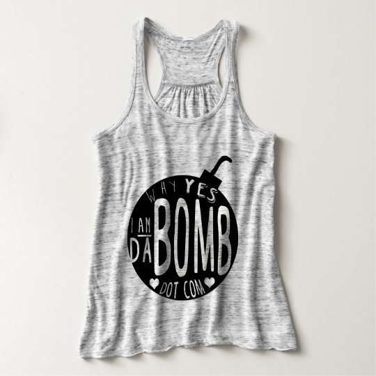 Why Yes I Am Da Bomb Dot Com Tank Top