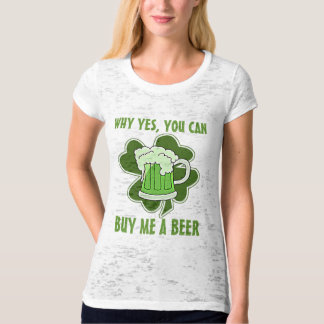 Why Yes, You Can Buy Me A Beer T-Shirt