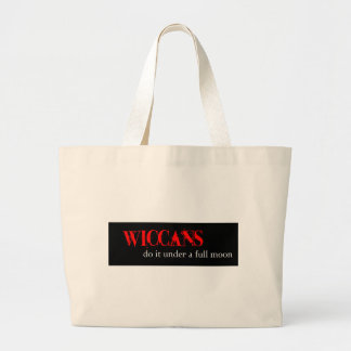 Wiccans do it under a full moon. large tote bag