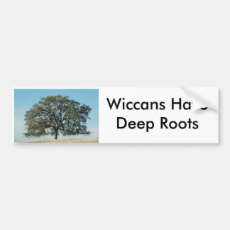 Wiccans Have Deep Roots Bumper Sticker
