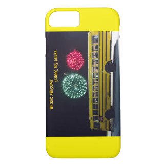 Wicked Awesome School Bus Driver iPhone 7 Case