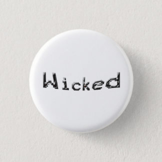 Wicked badge 1 inch round button