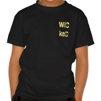 WiCkeD for ChilD Tshirt
