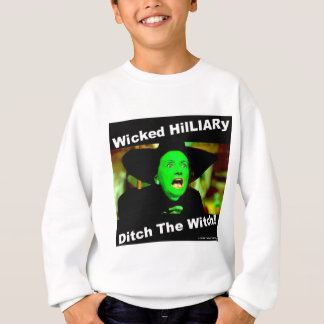 Wicked Hillary Ditch The Witch Sweatshirt