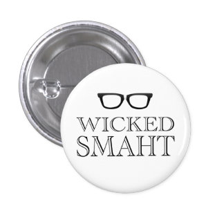 Wicked Smaht(Smart) Boston Speak Humor 1 Inch Round Button
