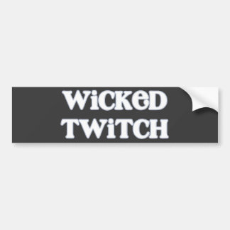 """""""Wicked Twitch"""" Say What? Bumper Sticker"""