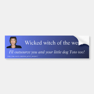 """Wicked Witch of the west"" bumper sticker"