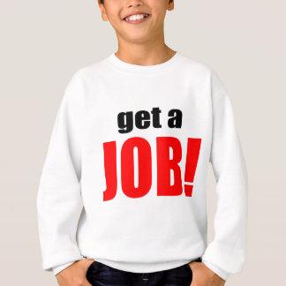 WIFE BLAMING blame lazy husband work going job get Sweatshirt