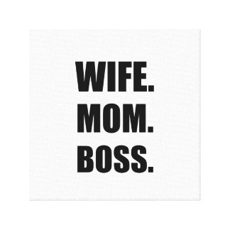 Wife Boss Mom Canvas Print