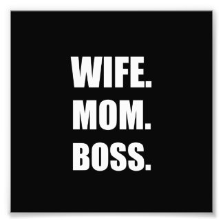 Wife Boss Mom Photo Print