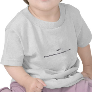 WIFE=DISHES T SHIRTS