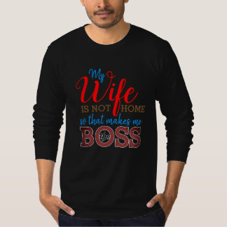 Wife is the Boss (Funny) T-Shirt