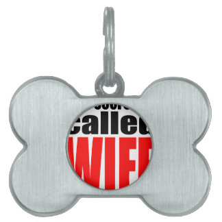 wife marriage joke marrying newlywed reality quote pet tag