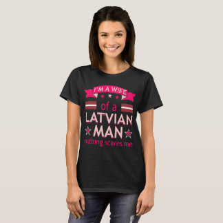 Wife Of Latvian Man Nothing Scares Me Valentine T-Shirt