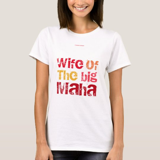 Wife of the big Maha T-Shirt
