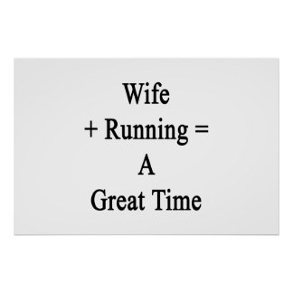 Wife Plus Running Equals A Great Time Poster