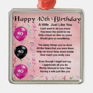 Wife poem - 40th Birthday Metal Ornament