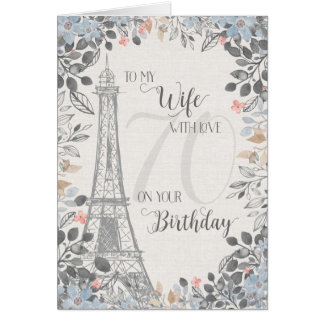 Wife Romantic 70th Birthday Eiffel Tower Card