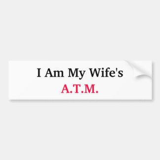 wifes a.t.m. bumper sticker