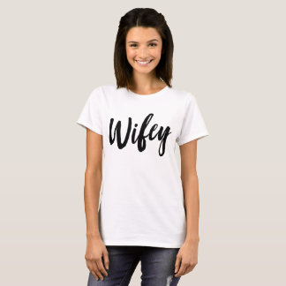 Wifey / Loved T-Shirt